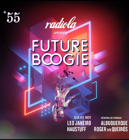 Radiola Future Boogie @ +55 Bar